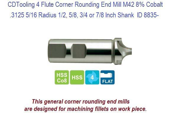 .3125 5/16 Radius 1/2, 5/8, 3/4 or 7/8 Inch Shank 4 Flute Corner Rounding End Mill M42 Cobalt ID 8835-
