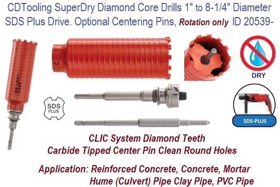 SuperDry Diamond Core Drills 1 to 8.25 Inch Diameter SDS Plus. Optional Centering Pins, Rotation only  ID 20539-