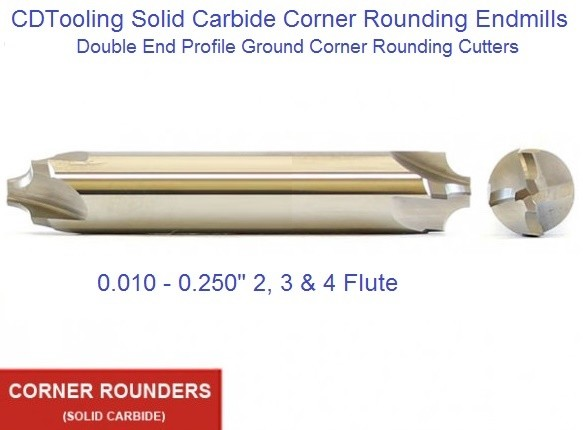Carbide Corner Rounding End Mills Double End .010 - .250