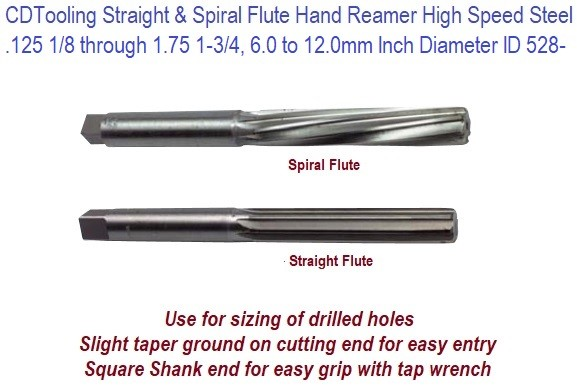 Hand Reamer HSS Straight, Spiral Flute Fractional, Metric Sizes from .125 1/8 through 1.75 1-3/4, 6.0 to 12.0mm Inch Diameter ID 528-
