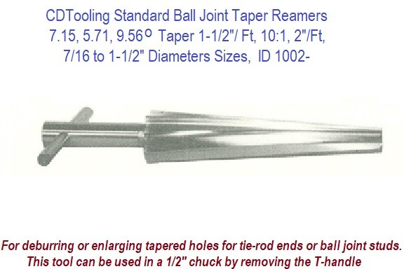 7.15, 5.71, 9.56 Degree Taper 1-1/2/ Ft, 10:1, 2/Ft 7/16 to 1-1/2' Taper Sizes, Standard Ball Joint Taper Reamers ID 1002-
