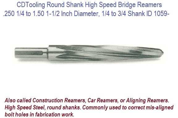 Bridge Reamer Round Shank High Speed for Truing and Aligning 1/4 - 1-1/4 Inch Diameter ID 1059-