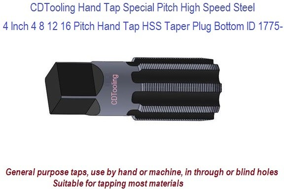 4 Inch 4 8 12 16 Pitch Hand Taps HSS Taper Plug Bottom ID 1775-