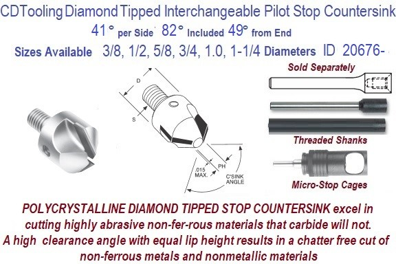 41° Per Side 82° Included 49° From End 3/8, 1/2 , 5/8, 3/4, 1, 1-1/4 Inch Ø Interchangeable Pilot Diamond Tipped Countersinks ID 20676-