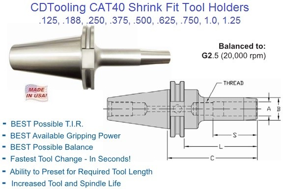 CAT40 Shrink Fit Holders 1/8 3/16 1/4 3/8 1/2 5/8 3/4 1 1-1/4 1-1/2 Made in USA