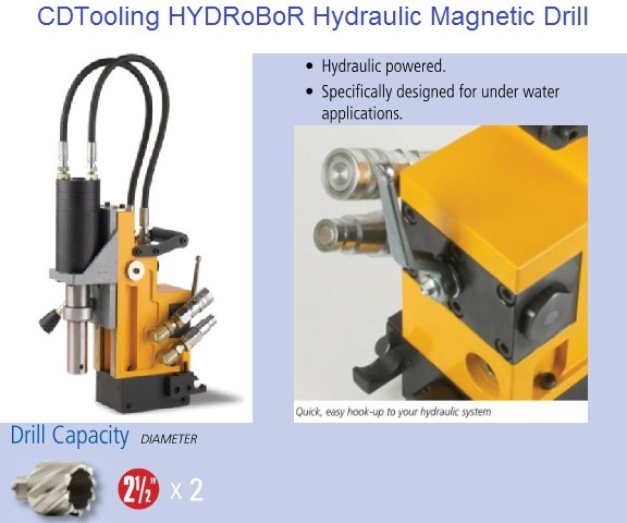 Hydraulic Powered Magnetic Drill Press, Designed for Underwater Applications 2-1/2 Annular Cutter Capacity 6.5 Inch Stroke id 1659-
