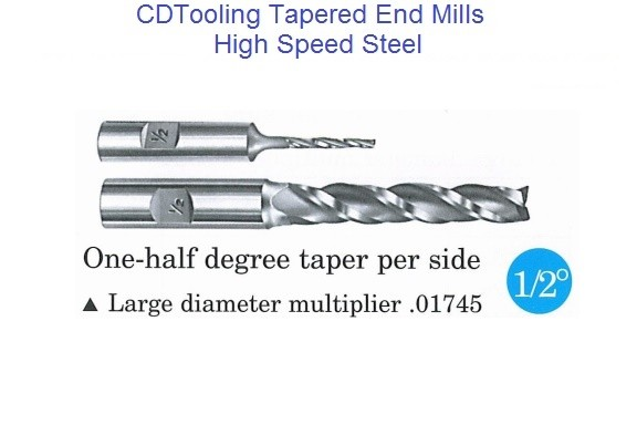 1/2 Degree Per Side Tapered End Mills HSS 3/32 - 3/4 Tip , 3/8 - 3/4