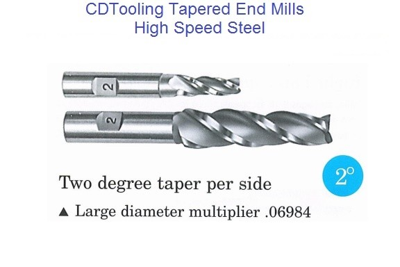 2 Degree Per Side Tapered End Mills HSS 1/4 - 3/4 Tip , 3/8 - 1