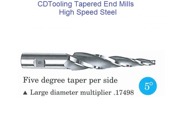 5 Degree Per Side Tapered End Mills HSS 1/16 - 3/4 Tip , 1/2 - 3/4